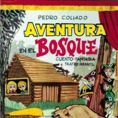 Libros de segunda mano: AVENTURA EN EL BOSQUE. CUENTO-FANTASÍA Y TEATRO INFANTIL - PEDRO COLLADO - MADRID, 1972.. Lote 112214499