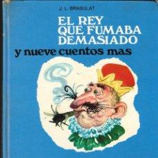 Libros de segunda mano: EL REY QUE FUMABA DEMASIADO Y NUEVE CUENTOS MÁS - J.L. BRAGULAT - C. ARCO IRIS - ED. SUSAETA, 1969.. Lote 161613408