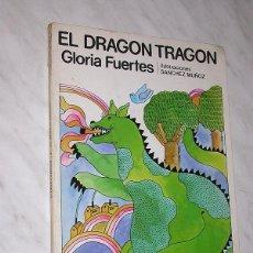 Libros de segunda mano: EL DRAGÓN TRAGÓN. GLORIA FUERTES, ILUSTRA SÁNCHEZ MUÑOZ. ESCUELA ESPAÑOLA, 1979. +++++++++++++++++++. Lote 112378743