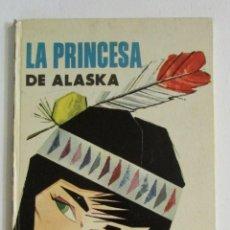 Libros de segunda mano: COLECCIÓN ILUSIÓN INFANTIL Nº 7 LA PRINCESA DE ALASKA. 1961. Lote 112510079