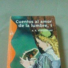 Libros de segunda mano: CUENTOS AL AMOR DE LA LUMBRE I .- A. R. ALMODOVAR.- ALIANZA EDITORIAL. Lote 112782855