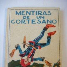 Libros de segunda mano: CUENTO DE CALLEJA MENTIRAS DE UN CORTESANO (#). Lote 112956259