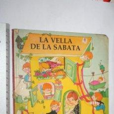 Libros de segunda mano: LA VELLA DE LA SABATA*** CUENTO EN CATALÁN *** EDITORIAL MOLINO. Lote 112965803