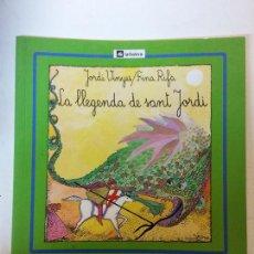 Libros de segunda mano: BJS. JORDI VINYES. LA LLEGENDA DE SANT JORDI. EDITORIAL LA GALERA. EN CATALAN. BRUMART TU LIBRERIA. Lote 112973707