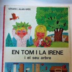 Libros de segunda mano: BJS. GERARD I ALIN GREE. EN TOM I LA IRENE I EL SEU ARBRE. JUVENTUD. EN CATALAN. BRUMART TU LIBRERIA. Lote 112973855