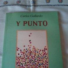 Libros de segunda mano: 82-Y PUNTO, CARLOS GALLARDO, ORBIS-PLAZA JOVEN, 1986. Lote 113080207