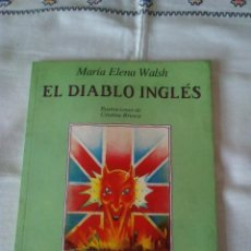 Libros de segunda mano: 80-EL DIABLO INGLES, MARIA ELENA WALSH, ORBIS-PLAZA JOVEN, 1986. Lote 113080387