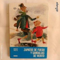 Libros de segunda mano: LIBRO ZAPATOS DE FUEGO Y SANDALIAS DE VIENTO. EDITORIAL NOGUER. URSULA WOLFEL. Nº 5. Lote 113210227