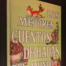 Libros de segunda mano: LOS MEJORES CUENTOS DE HADAS DEL MUNDO. TOMO 3. Lote 113299727