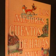 Libros de segunda mano: LOS MEJORES CUENTOS DE HADAS DEL MUNDO, TOMO 1. Lote 113299947
