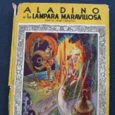 Libros de segunda mano: MIS PRIMEROS CUENTOS : ALADINO O LA LAMPARA MARAVILLOSA MIL Y UNA NOCHES – 2ª EDICION MOLINO 1947. Lote 113483683