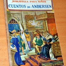 Libros de segunda mano: CUENTOS DE ANDERSEN - EDITORIAL RAMÓN SOPENA - BIBLIOTECA PARA NIÑOS - AÑO 1942. Lote 113561067