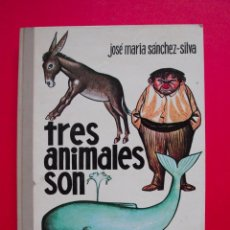 Libros de segunda mano: TRES ANIMALES SON - J.M. SÁNCHEZ-SILVA - L. GOÑI - LA BALLENA ALEGRE Nº 30 - 1ª ED. DONCEL 1966. Lote 113718007