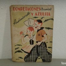 Libros de segunda mano: ROMPETACONES Y AZULITA ( 8 CUENTOS ) POR ANTONIORROBLES .1937. Lote 114441679
