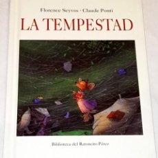 Libros de segunda mano: LA TEMPESTAD; FLORENCE SEYVOS, CLAUDE PONTI - EDITORIAL CORIMBO 2002. Lote 114468707