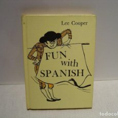 Libros de segunda mano: FUN WITH SPANISH - LEE COOPER - LITTLE BROWN & CO.. Lote 114492203