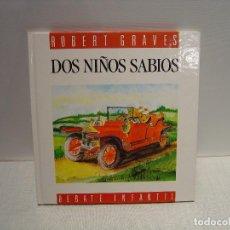Libros de segunda mano: DOS NIÑOS SABIOS - ROBERT GRAVES - DEBATE INFANTIL 1992. Lote 114492547