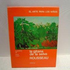 Libros de segunda mano: LA GITANA DE LA SELVA - ROUSSEAU - PININ CARPI - EL ARTE PARA LOS NIÑOS EDHASA 1980. Lote 114494143