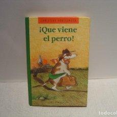 Libros de segunda mano: ¡QUE VIENE EL PERRO! - CHRISTINE NÖSTLINGER - IL. JUTTA BAUER - CÍRCULO DE LECTORES 1991. Lote 114494491