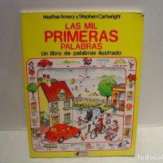 Libros de segunda mano: LAS MIL PRIMERAS PALABRAS - HEATHER AMERY Y STEPHEN CARTWRIGHT - CLIPER PLAZA Y JANÉS. Lote 114494647