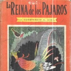 Libros de segunda mano: LA REINA DE LOS PAJAROS. POR CONSTANCIO C. VIGIL. 3ª EDICION DE 15000 EJEMPLARES. ED. ATLANTIDA.1946. Lote 114512011