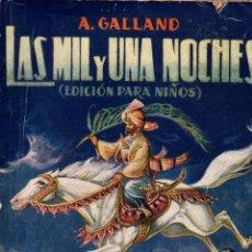 Libros de segunda mano: LAS MIL Y UNA NOCHES. A. GALLAND. EDICIÓN PARA NIÑOS. EDITORIAL RAMÓN SOPENA, S.A 1949. Lote 115307023