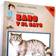 Libros de segunda mano: ZARO Y EL GATO POR AMARO CARRETERO IZQUIERDO DE EDICIONES SM EN MADRID 1983. Lote 115370403