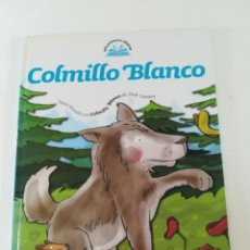 Libros de segunda mano: COLMILLO BLANCO. MIS PRIMEROS CLASICOS.. Lote 115403815