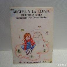 Libros de segunda mano: MIGUEL Y LA LLUVIA - ARSENIO SÁNCHEZ - EDITORIAL ESCUELA ESPAÑOLA 1983. Lote 115405867