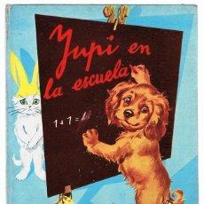 Libros de segunda mano: CUENTO YUPI EN LA ESCUELA . Lote 115448803