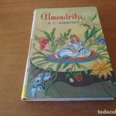 Libros de segunda mano: LIBRO DE CUENTOS: ALMENDRITA Y OTROS CUENTOS (HANS CHRISTIAN ANDERSEN) EDICIONES PAULINAS ZALLA 1956. Lote 115506003
