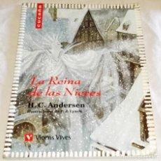 Libros de segunda mano: LA REINA DE LAS NIEVES; H.C. ANDERSEN - VICENS VIVES 2001. Lote 116092547