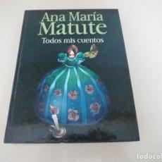 Libros de segunda mano: ANA MARIA MATUTE TODOS MIS CUENTOS LUMEN DAVID MOLINERO. Lote 116237599