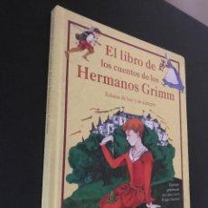 Libros de segunda mano: EL LIBRO DE LOS CUENTOS DE LOS HERMANOS GRIMM. RELATOS DE HOY Y DE SIEMPRE. Lote 116513947