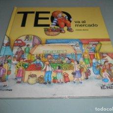 Libros de segunda mano: TEO VA AL MERCADO. Lote 116531963