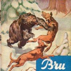 Libros de segunda mano: BRU EL OSO GRIS (ANIMALES SALVAJES MOLINO). Lote 116619235