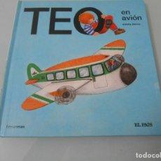 Libros de segunda mano: TEO EN AVIÓN. Lote 118434134