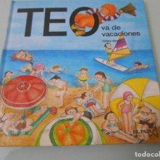 Libros de segunda mano: TEO VA DE VACACIONES. Lote 116718943