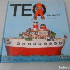 Libros de segunda mano: TEO EN BARCO. Lote 118434220