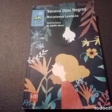 Libros de segunda mano: SUSANA OJOS NEGROS MARJALEENA LEMBCKE. Lote 116867783
