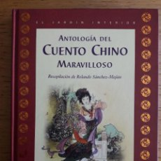 Libros de segunda mano: ANTOLOGIA DEL CUENTO CHINO MARAVILLOSO / ROLANDO SÁNCHES-MEJÍAS / EDI. OCEANO AMBAR / EDICIÓN 2002. Lote 116900731