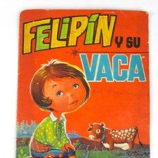 Libros de segunda mano: CU-90. FELIPIN Y SU VACA . EDIT. FANTASIAS EVA . AÑO 1967. Lote 117273927