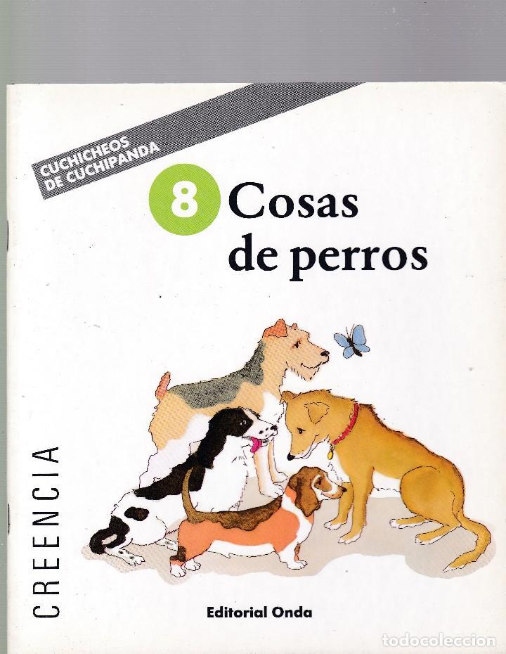 COSAS DE PERROS - CUCHICHEOS DE CUCHIPANDA - EDITORIAL ONDA 1989 / ILUSTRADO (Libros de Segunda Mano - Literatura Infantil y Juvenil - Cuentos)