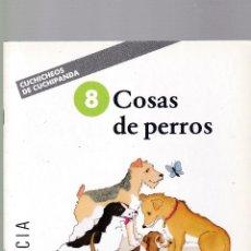 Libros de segunda mano: COSAS DE PERROS - CUCHICHEOS DE CUCHIPANDA - EDITORIAL ONDA 1989 / ILUSTRADO. Lote 117796695