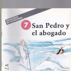 Libros de segunda mano: SAN PEDRO Y EL ABOGADO - CUCHICHEOS DE CUCHIPANDA - EDITORIAL ONDA 1989 / ILUSTRADO. Lote 117797043
