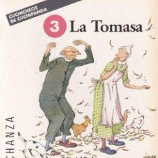 Libros de segunda mano: LA TOMASA - CUCHICHEOS DE CUCHIPANDA - EDITORIAL ONDA 1989 / ILUSTRADO. Lote 117797159