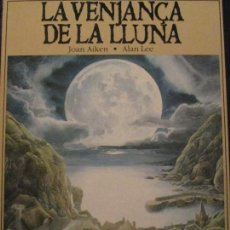 Libros de segunda mano: LA VENJANÇA DE LA LLUNA--JOAN AIKEN-ALAN LEE. Lote 118434511