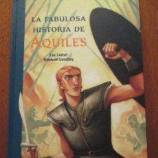 Libros de segunda mano: LA FABULOSA HISTORIA DE AQUILES. Lote 118434923