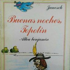 Libros de segunda mano: BUENAS NOCHES, TOPOLÍN. JANOSCH. ALTEA.. Lote 236384375