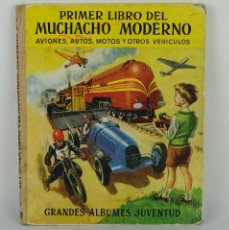 Libros de segunda mano: PRIMER LIBRO DEL MUCHACHO MODERNO-GRANDES ALBUMES JUVENTUD-EDITORIAL JUVENTUD, 1955. Lote 118825015